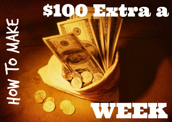 how to make an extra 100 a week